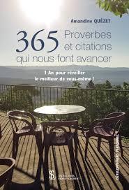 365 Proverbes Et Citations Qui Nous Font Avancer 1 An Pour Réveiller Le Meilleur De Vous Même