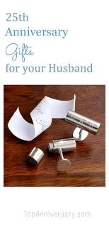 lots of 25th anniversary gift ideas for your husband