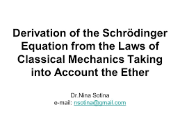 1 derivation of the schrödinger equation from the laws of classical mechanics taking into account the ether dr nina sotina e mail