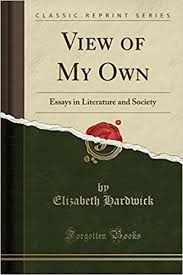 com view of my own essays in literature and society  com view of my own essays in literature and society classic reprint 9781330773086 elizabeth hardwick books