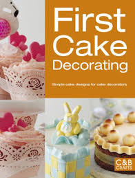 First Cake Decorating Simple Cake Designs For Beginners By Collins