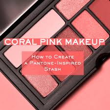 c pink makeup how to create a pantone inspired stash