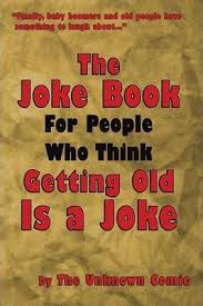 the joke book for people who think getting old is a joke