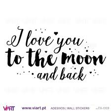 i love you to the moon and back 2 wall sticker decal