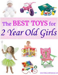What are the best toys for 2 year old girls? The gifts Are Best Toys For Year Old Girls? 12 Choices She\u0027ll Adore