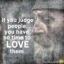 Christian Judgement Quotes Best Of Mother Teresa Quote 24 Ways Christians Can Judge Others Properly
