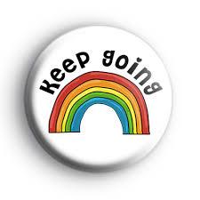 Keep Going Rainbow Badge : Kool Badges