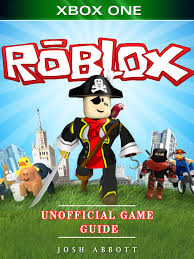 Roblox Xbox One Unofficial Game Guide ...
