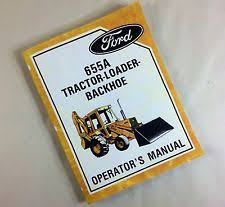 ford 655 backhoe ford 655a tractor loader backhoe operators owners manual maintenance operation