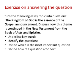 essay exam workshop btc essays what is an essay what does an exercise on answering the question turn the following essay topic into questions the kingdom