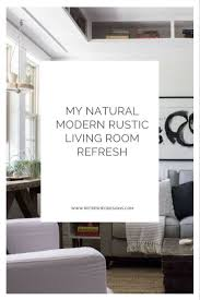 Modern Rustic Living Room 172 Best Images About Modern Rustic Industrial On Pinterest