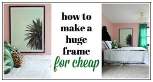 how to make a large picture frame for