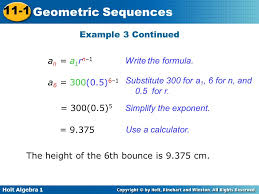 holt algebra 1 11 1 geometric sequences example 3 continued a n a 1 r n