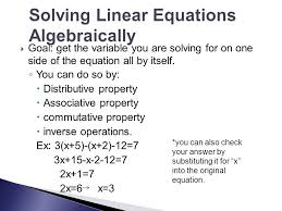 goal get the variable you are solving for on one side of the equation