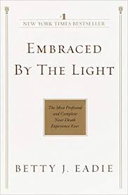 Embraced By The Light Book Beauteous Amazon Embraced By The Light The Most Profound And Complete