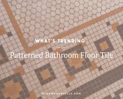 bathroom floor tiles images. What\u0027s Trending: Patterned Bathroom Floor Tile. Check Out These Beautiful Examples Of Bathrooms With Tiles Images O