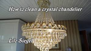 easy way to clean a crystal chandelier lilo siegel you with regard to cleaning a chandelier