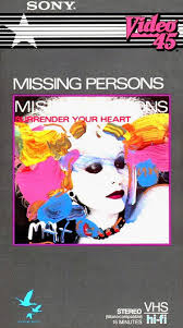 Missing Persons Posters Custom Missing Persons Surrender Your Heart VHS At Discogs