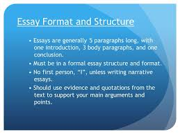 essay structure and format essay format and structure essays are  essay format and structure essays are generally 5 paragraphs long one introduction 3