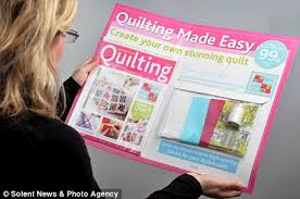 DIY quilt? That will take two years and cost £354 please   Daily ... & Quilting intended to be made easy: The magazine comes with detailed images  showing readers how Adamdwight.com