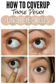 how to coverup those pesky undereye circles use a shade lighter of concealer for ur