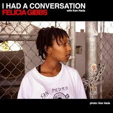 Skateboarder Felicia Gibbs - i Had a conversation