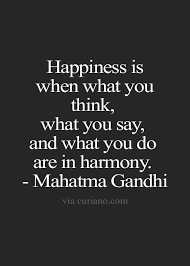 Gandhi Quotes On Love Simple Happiness Is When What You Think What You Say And What You Do Are
