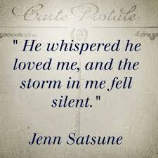 He Loves Me Quotes Mesmerizing He Whispered He Loved Me And The Storm In Me Fell Silent Http