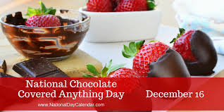 national chocolate covered anything day. Perfect Chocolate National Chocolate Covered Anything Day  December 16 Throughout Calendar