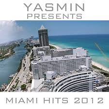 Latin Charts 2012 Yasmin Presents Miami Latin Hits 2012 By Various Artists On