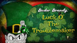 BUSTER BRANDY: THE LUCK O' THE TROUBLEMAKER (EPISODE 3) - YouTube