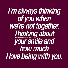 Im Always Thinking Of You When Were Not Together Cute Couple Quotes