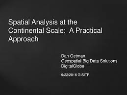 2016 asprs track: spatial analysis at the continental scale: a pract…