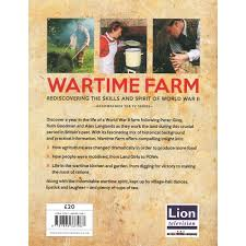 The Wartime Kitchen And Garden Wartime Farm Rediscovering The Skills And Spirit Of World War Ii