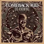Die Knowing album by Comeback Kid