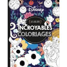 Disney Les Ateliers Incroyables Coloriages Livre Jeux Et