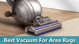 best vacuum for area rugs ing guide
