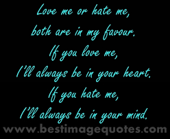 Love Me Or Hate Me Quotes Stunning Love Me Or Hate Me Both Are In My Favour If You Love Me I'll