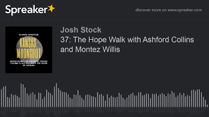37: The Hope Walk with Ashford Collins and Montez Willis - YouTube
