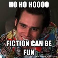 Quote Meme Generator Adorable Ho Ho Hoooo Fiction Can Be Fun Ace Ventura Meme Generator Book