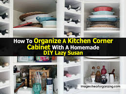 To Organize Kitchen Organize Kitchen Corner Cabinet Iheartorganizing Comjpg