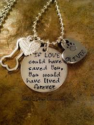 pet memorial necklace pet loss necklace if love could have saved you dog cat loss jewelry tattoos pets dogs and cats
