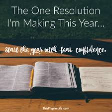 Christian New Year Resolutions Quotes Best of The One Resolution I'm Making This Year This Pilgrim Life
