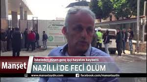 Manşet Aydın - Nazilli'de feci ölüm | Fa