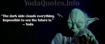 Famous Yoda Quotes Awesome Yoda Quotes