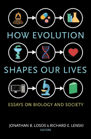 losos j b and lenski r e how evolution shapes our lives  losos j b and lenski r e how evolution shapes our lives essays on biology and society paperback hardcover and ebook princeton university press