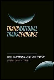 transnational transcendence essays on religion and globalization  transnational transcendence essays on religion and globalization thomas j csordas 9780520257429 com books