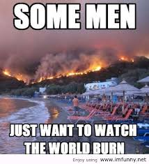 faith quotes pictures images photos some men just want to watch the world burn faith quote