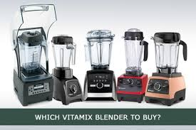 Vitamix Blender Comparison Chart Buying Guides To Choose The Best Vitamix Blender For You