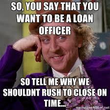 So, You say that you want to be a loan officer So tell me why we ... via Relatably.com